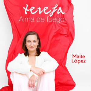 Maite López - Teresa Alma de fuego
